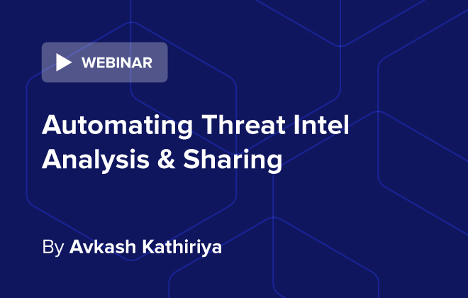 Automating Threat Intelligence & Analysis